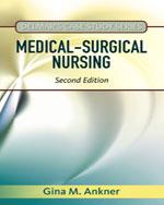 Delmar's Case Study Series: Medical-Surgical Nursing