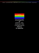 Encyclopedia of Lesbian, Gay, Bisexual and Transgender History in America