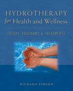 Hydrotherapy for Health and Wellness: Theory, Programs and Treatments