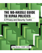 The No-Hassle Guide to HIPAA Policies and Procedures