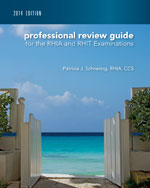 Professional Review Guide for the RHIA and RHIT Examinations, 2014 Edition