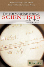 The Britannica Guide the World's Most Influential People Series: The 100 Most Influential Scientists of All Time