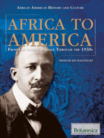 African American History and Culture: Africa to America: From the Middle Passage Through the 1930s