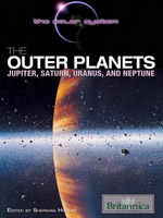 The Solar System: The Outer Planets: Jupiter, Saturn, Uranus, and Neptune