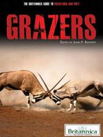The Britannica Guide to Predators and Prey: Grazers