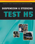 ASE Test Preparation - Transit Bus H5, Suspension and Steering