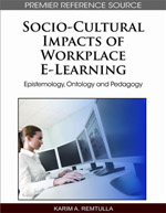 Adult Learning Collection: Socio-Cultural Impacts Of Workplace E-Learning: Epistemology, Ontology And Pedagogy