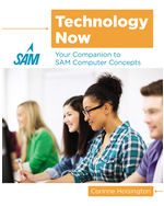Technology Now: Your Companion to SAM Computer Concepts