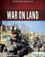 The Britannica Guide to War: War on Land