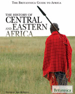 The Britannica Guide To Africa: The History of Central and Eastern Africa