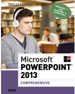 Microsoft® PowerPoint® 2013: Comprehensive