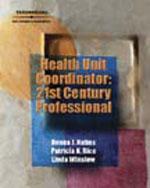 Health Unit Coordinator: 21st Century Professional