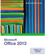 New Perspectives on Microsoft® Office 2013, Second Course