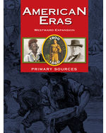 American Eras Primary Sources: Westward Expansion (1800-1860)