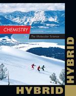 Chemistry: The Molecular Science, Hybrid Edition