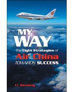 My Way: The Eight Strategies of Air China towards Success (eBook)