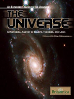 An Explorer's Guide to the Universe Series: The Universe: A Historical Survey of Beliefs, Theories, and Laws