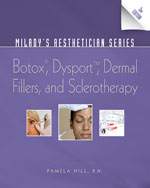 Milady's Aesthetician Series: Botox, Dysport, Dermal Fillers and Sclerotherapy