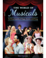 The World of Musicals: An Encyclopedia of Stage, Screen, and Song