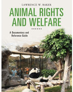 Animal Rights: A Documentary and Reference Guide