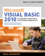 Microsoft® Visual Basic 2010 for Windows, Web, Office, and Database Applications: Comprehensive
