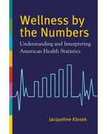Wellness by the Numbers: Understanding and Interpreting American Health Statistics