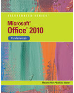 Microsoft® Office 2010: Illustrated Fundamentals
