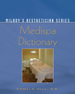 Milady's MediSpa Dictionary