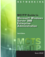 MCITP Guide to Microsoft® Windows Server 2008, Enterprise Administration (Exam # 70-647)