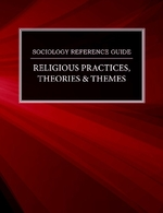 Sociology Reference Guide: Religious Practices, Theories & Themes