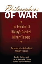Philosophers of War: The Evolution of History's Greatest Military Thinkers