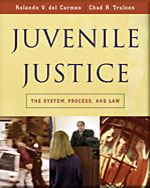 Juvenile Justice: The System, Process and Law