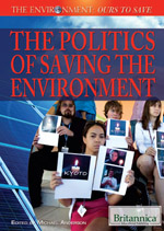 The Environment: Ours to Save: The Politics of Saving the Environment
