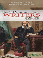 The Britannica Guide the World's Most Influential People Series: The 100 Most Influential Writers of All Time