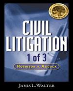 Civil Litigation Case Study #1 CD-ROM: Robinson v. Adcock