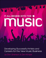 It All Begins with the Music: Developing Successful Artists for the New Music Business