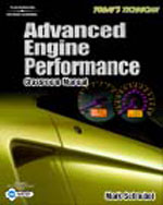 Today's Technician: Advanced Engine Performance Classroom Manual and Shop Manaul