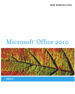 New Perspectives on Microsoft Office 2010: Brief