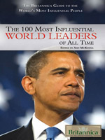 The Britannica Guide the World's Most Influential People Series: The 100 Most Influential World Leaders of All Time