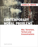 Contemporary Moral Problems: War, Terrorism, Torture and Assassination