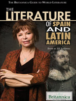 The Britannica Guide to World Literature: The Literature of Spain and Latin America