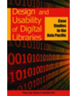 Library Information Science Collection: Design And Usability Of Digital Libraries: Case Studies In The Asia-Pacific