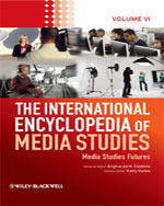 The International Encyclopedia of Media Studies