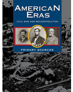 American Eras: Primary Sources: Civil War and Reconstruction (1860-1877)