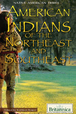 Native American Tribes: American Indians of the Northeast and Southeast