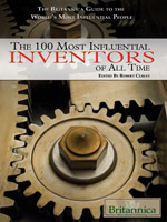 The Britannica Guide the World's Most Influential People Series: The 100 Most Influential Inventors of All Time