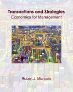 Transactions and Strategies: Economics for Management  (with InfoApps)
