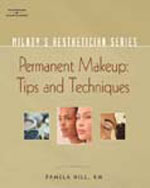 Milady's Aesthetician Series: Permanent Makeup, Tips and Techniques