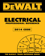 DEWALT® Electrical Professional Reference, 2014 Edition