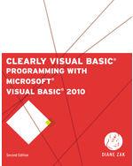 Clearly Visual Basic: Programming with Microsoft® Visual Basic 2010